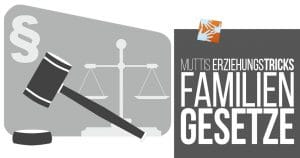 Unsere Familiengesetze