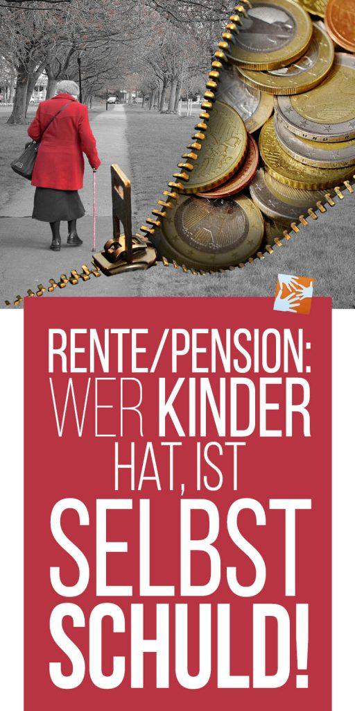 Rente/Pension: Wer Kinder hat, ist selbst schuld ...
