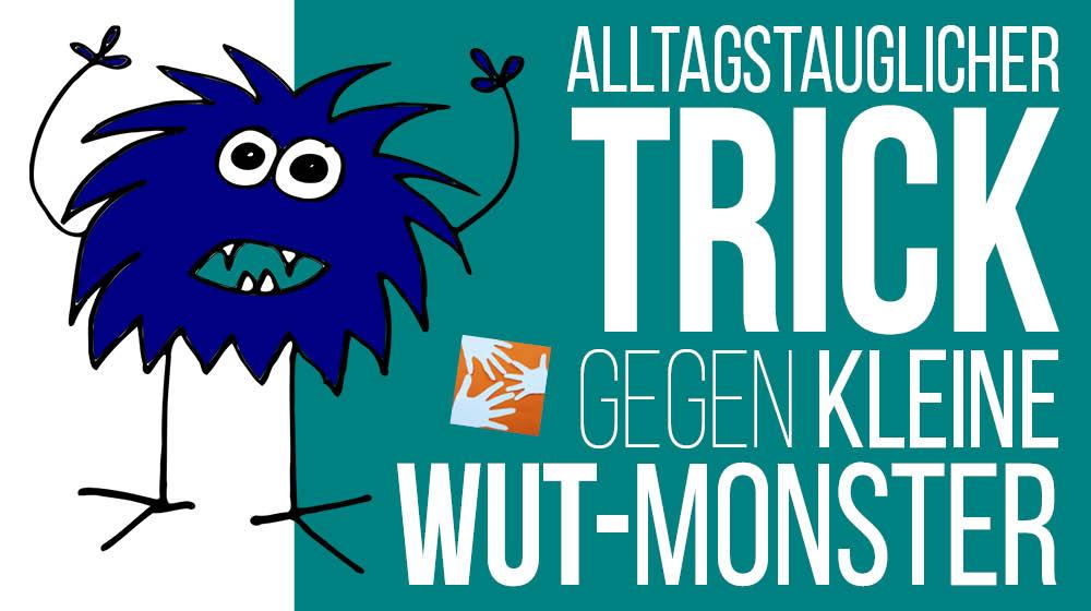 Über den Umgang mit kleinen Wut-Monstern