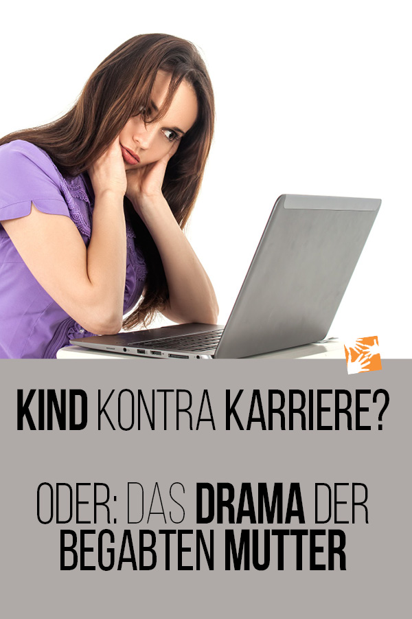 Kind kontra Karriere: Das Drama der begabten Mutter