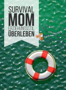 survival mom: erziehungsstil überleben