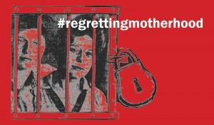 Mutterschaft = Schluss mit lustig? #regrettingmotherhood