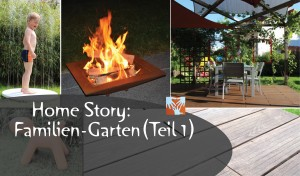 Home Story: Unser Familien-Garten revisited (Teil1)