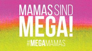 Blogparade zum Muttertag: Mamas sind MEGA! #megamamas #schenkenmitsinn