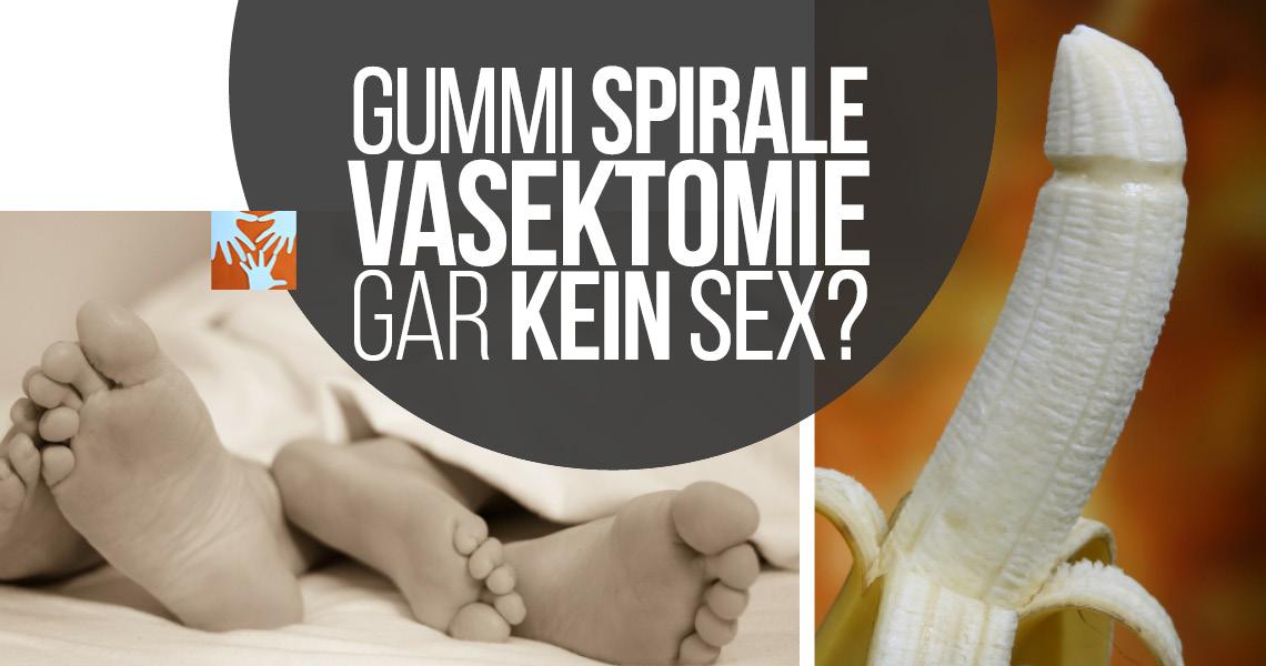 Gummi, Spirale, Vasektomie, gar kein Sex? Wie verhüten, wenn kein Kind (mehr) geplant? #fragmama