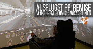 Ausflugstipp für Wien-Fans: Remise – Verkehrsmuseum der Wiener Linien