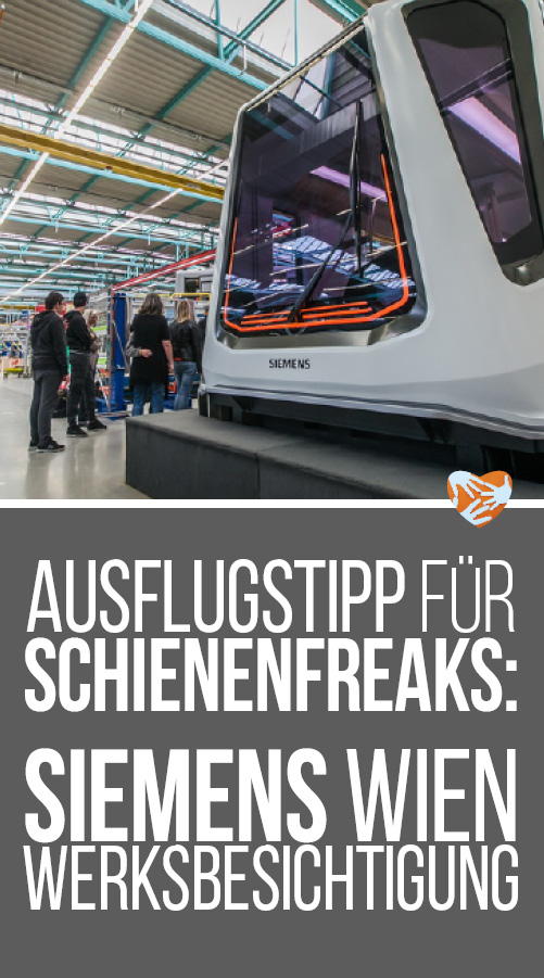 Ausflugstipps für Schienenfreaks: Siemens Wien Werksbesichtigung
