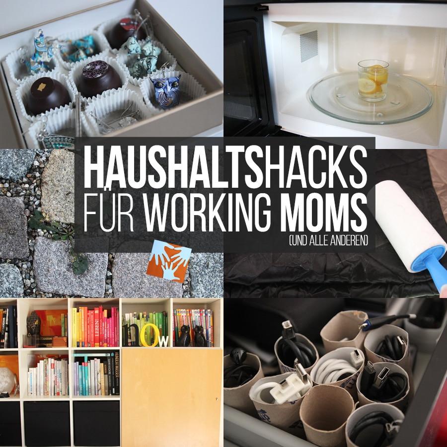 Haushaltshacks für Working Moms (und alle anderen)