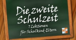 """Die """"zweite Schulzeit"""": 7 Lektionen für Schulkind-Eltern"""