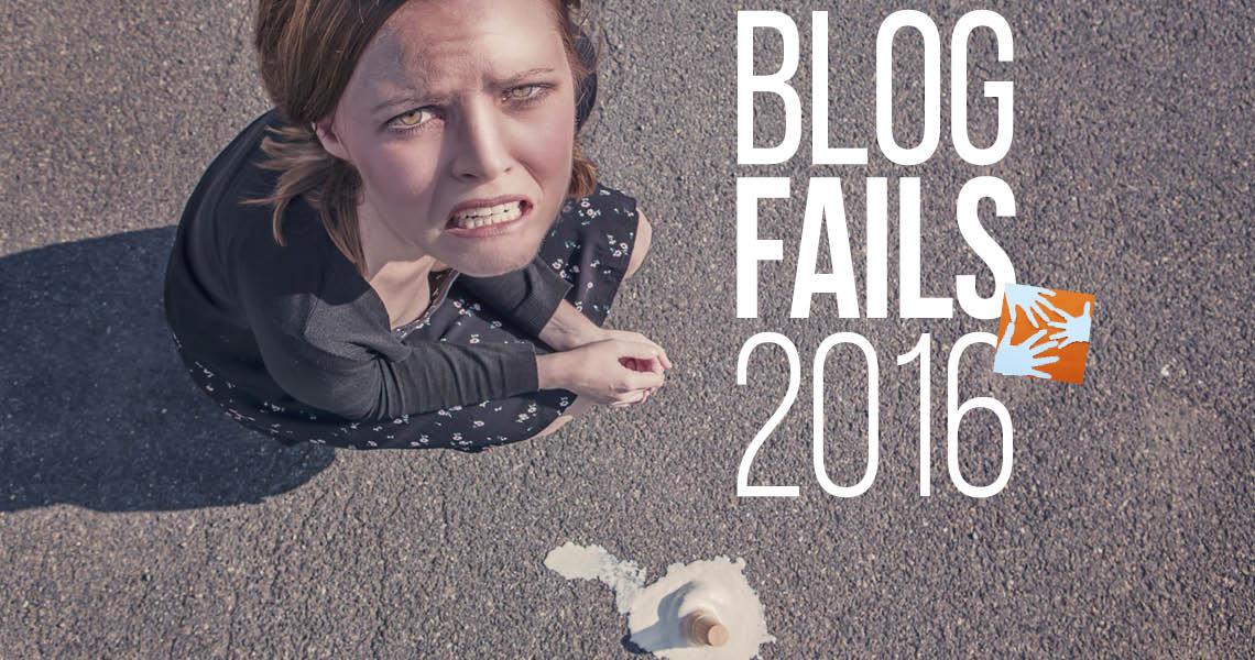 Blog-#Fails 2016: 10 Artikel, die mehr Aufmerksamkeit verdient hätten