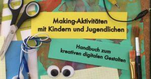 Making mit Kindern und Jugendlichen: Kostenloses E-Book