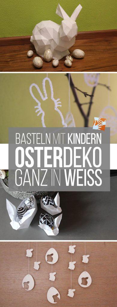 Basteln mit Kindern: Osterdeko ganz in weiß, DIY, Osterhasen, Ostereier aus Fimo Air, 3D-Doodler, 3D-gezeichnet, Origami, Polygon-Osterhase aus Papier
