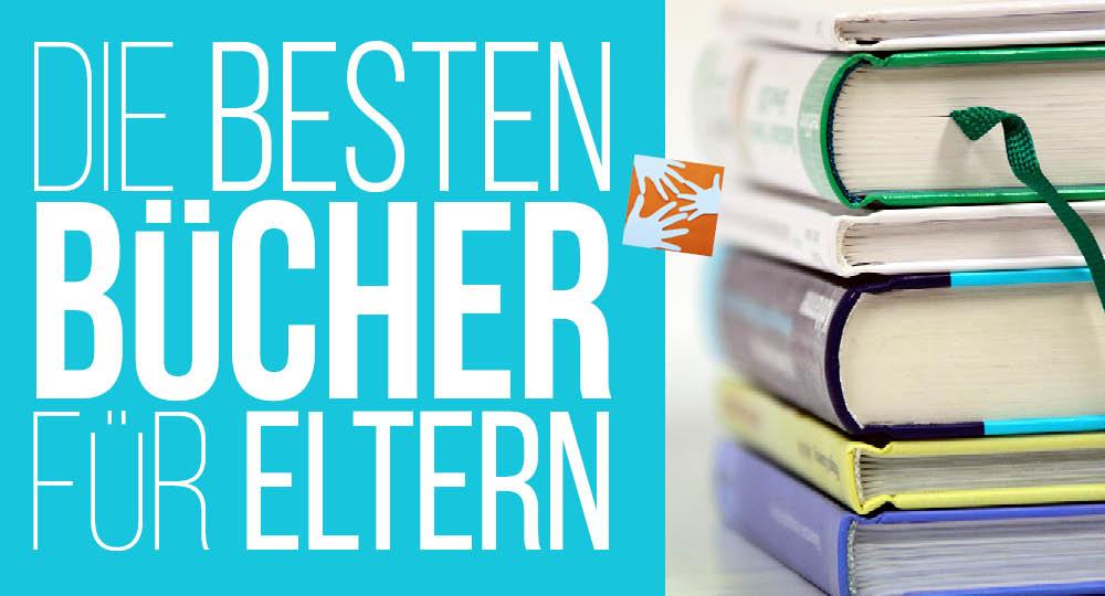 Erziehung, Beziehung, Gesundheit & Co: Die besten Bücher für Eltern