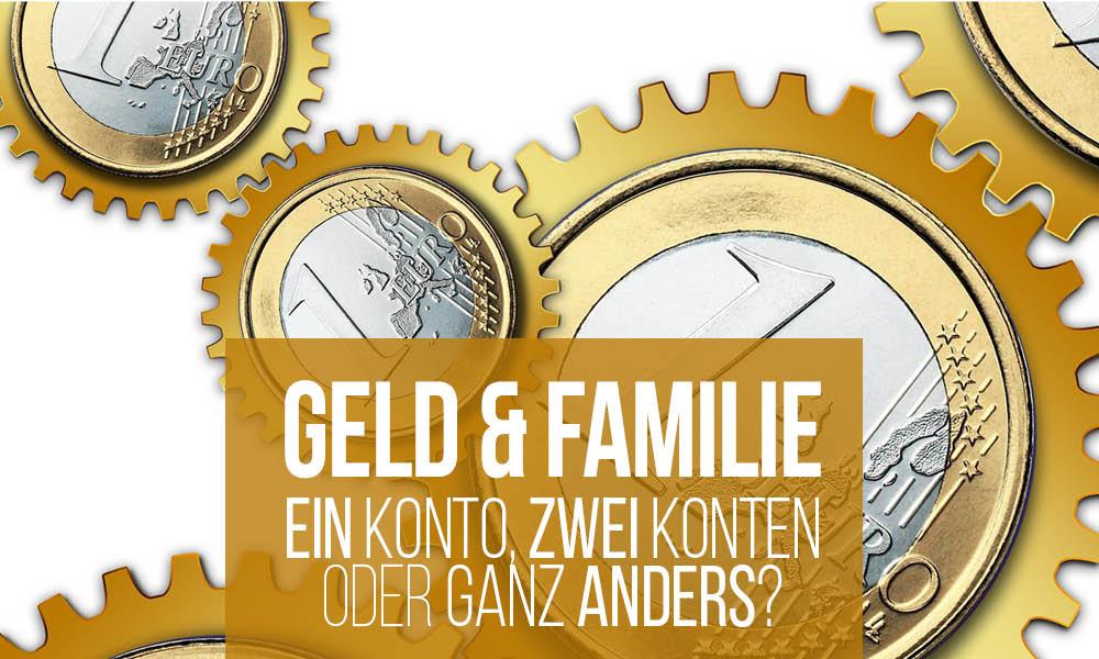 Familie & Geld: Gemeinsames Konto oder getrennte Konten? #fragmama
