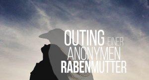 Blogparade: Outing einer Anonymen Rabenmutter
