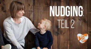 Nudging, Teil 2: Erziehungstipps aus der Verhaltenspsychologie