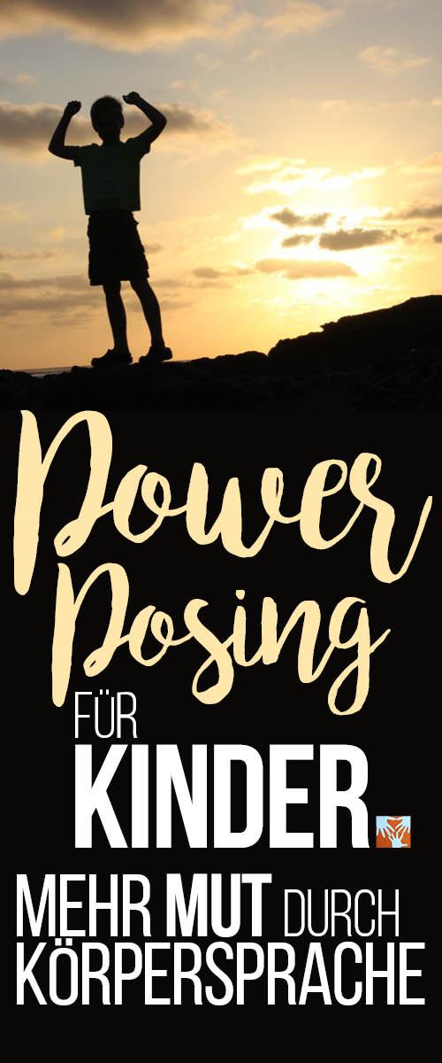 Poser Posing: Mit Kraft-Posen und Körpersprache zu mehr Selbstbewusstsein und weniger Angst und weniger Stress. Funktioniert nicht nur bei Kindern!