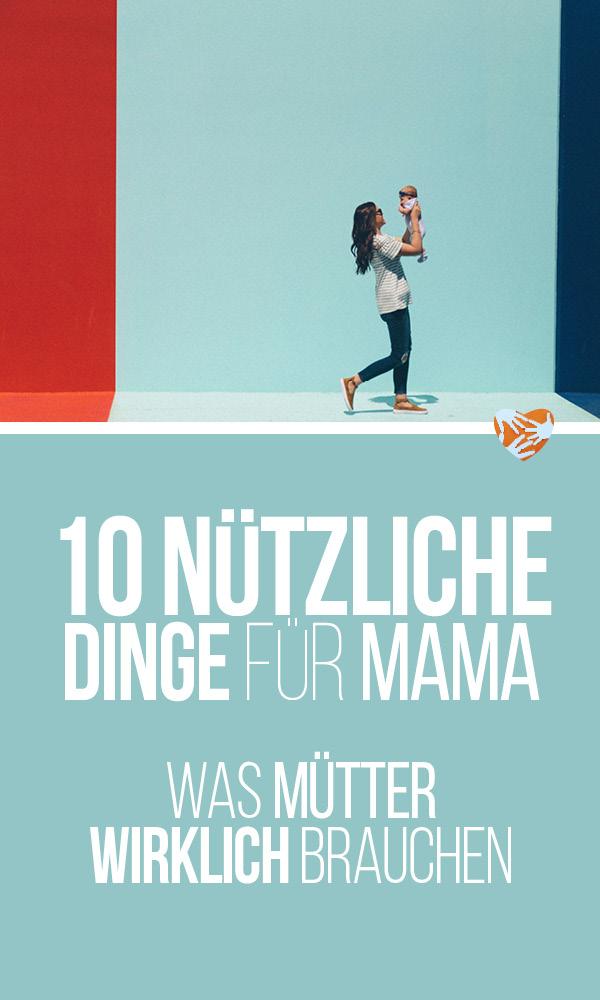 10 nützliche Dinge für Mama: Was Mütter WIRKLICH brauchen! Das ist KEINE Liste für Frauen, die schon alles haben, sondern eine Liste wirklich praktischer Produkte, die das Leben einer (Neo-)Mutter erleichtern