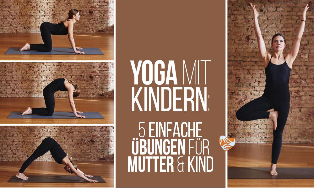 Yoga mit Kindern: 5 einfache Übungen für Mutter und Kind