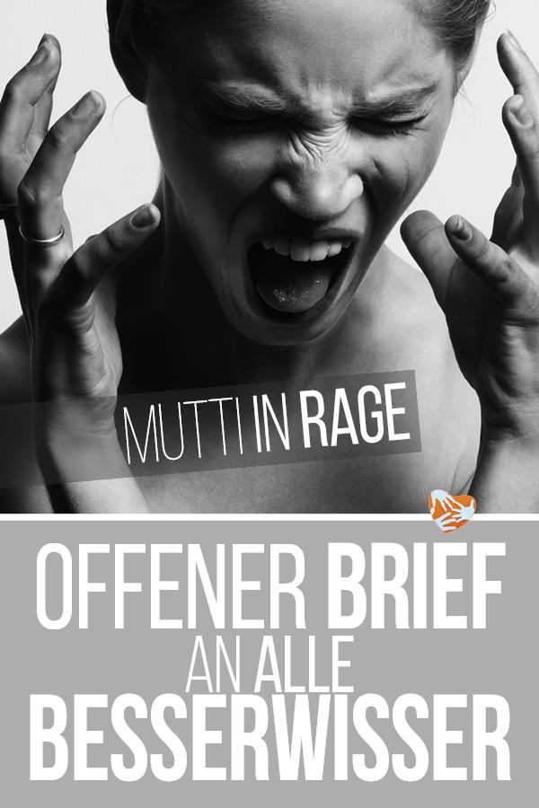 Mutti in Rage: Offener Brief an alle Besserwisser