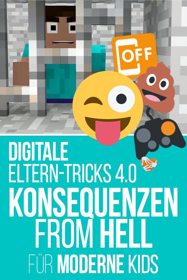 Digitale Eltern-Tricks 4.0: Konsequenzen from Hell für moderne Kids