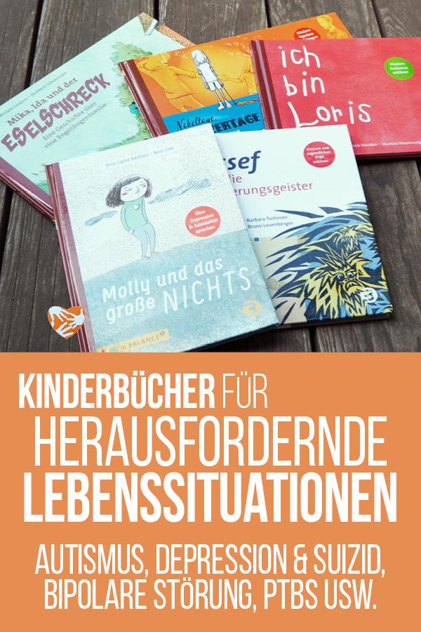 Kinderbücher für herausfordernde Lebenssituationen: Autismus, Suizid, Depression, postraumatische Belastungsstörung, bipolare Störung, Regenbogenfamilie