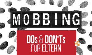 Mobbing: Do's und Dont's für Eltern