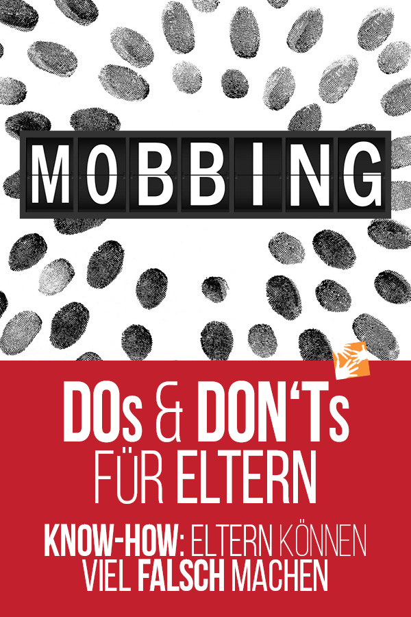 Mobbing: Dos and Don'ts für Eltern