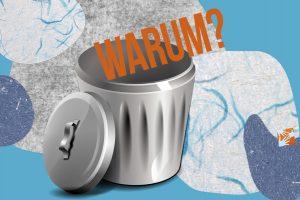 Alltag mit Kind: Warum das Wort WARUM ein Fall für den Mülleimer ist