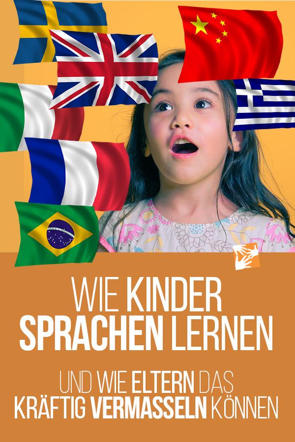 Wie Kinder Sprachen lernen. Und wie Eltern das kräftig vermasseln können