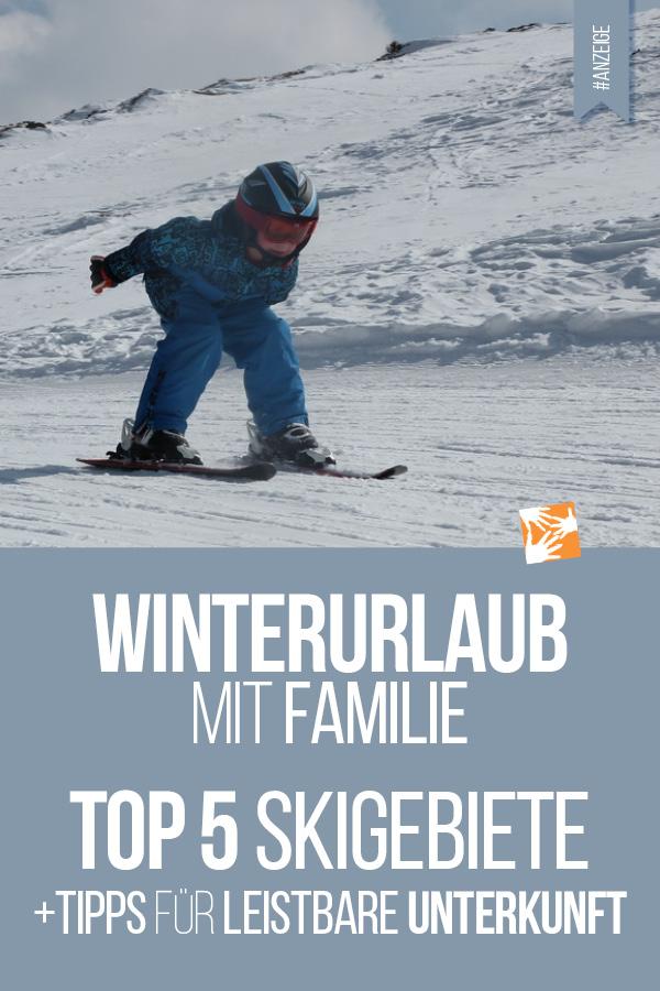 Familienurlaub im Winter: Familienfreundliche Skigebiete + leistbare Unterkunft finden mit BestFewo