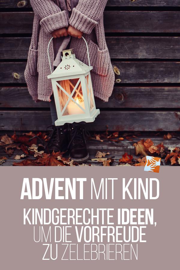 Advent mit Kind: Kindgerechte Ideen, um die schönste Zeit im Jahr zu zelebrieren