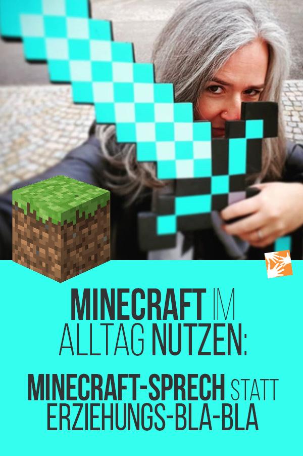 Minecraft im Alltag nutzen: Minecraft Vokabular statt Erziehungs-blabla