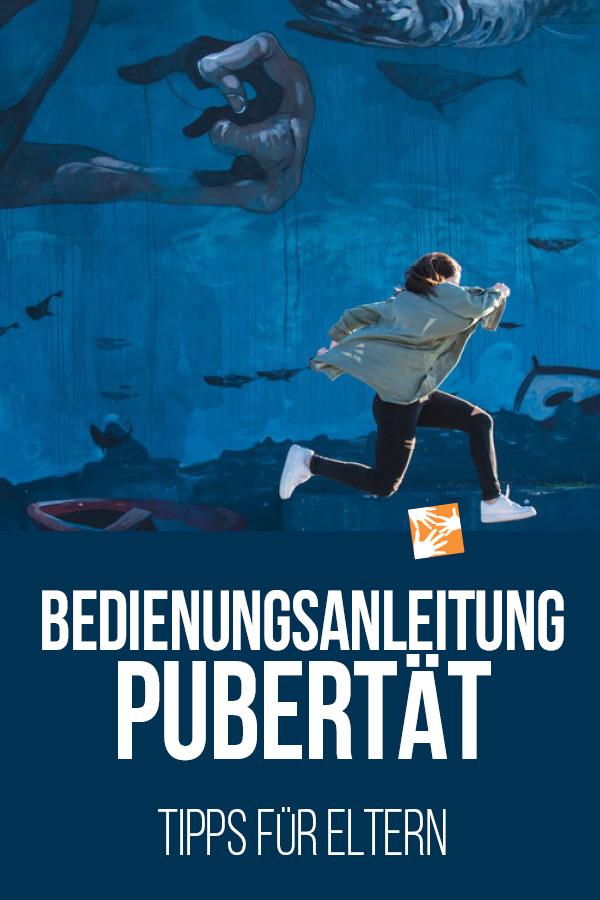Bedienungsanleitung Pubertät. Tipps für Eltern