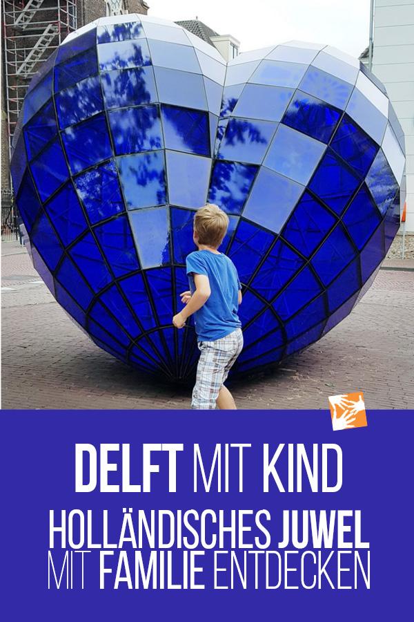 Delft mit Kind: Holländisches Juwel mit Familie entdecken