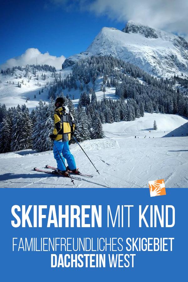 Skifahren mit Kind: Familienfreundliches Skigebiet Dachstein West