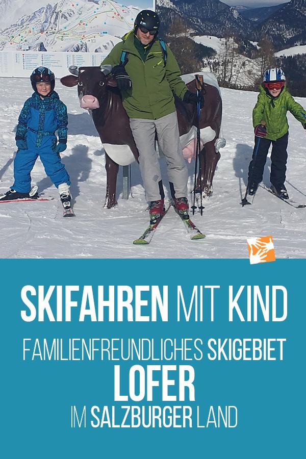 Skifahren mit Kind: familienfreundliches Skigebiet Lofer im Salzburger Land