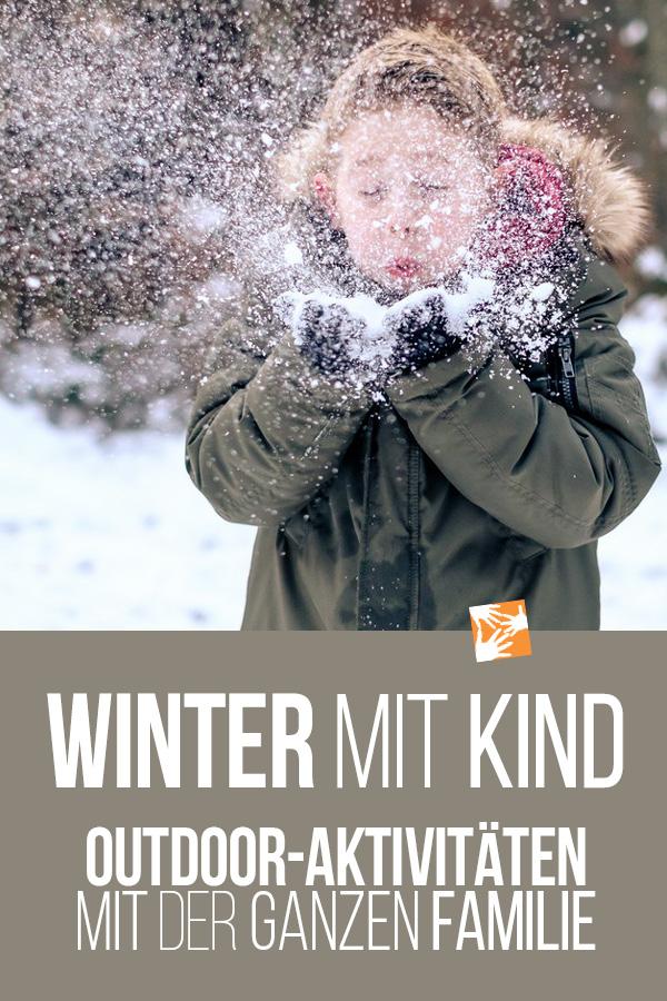 Winter mit Kind: Outdooraktivitäten mit der ganzen Familie