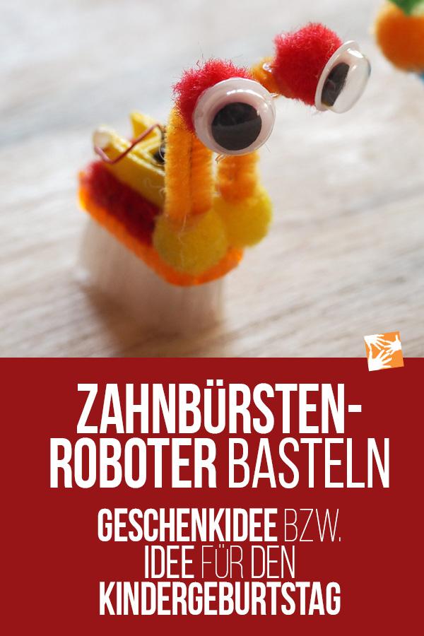 Idee für den Kindergeburtstag: Zahnbürstenroboter basteln