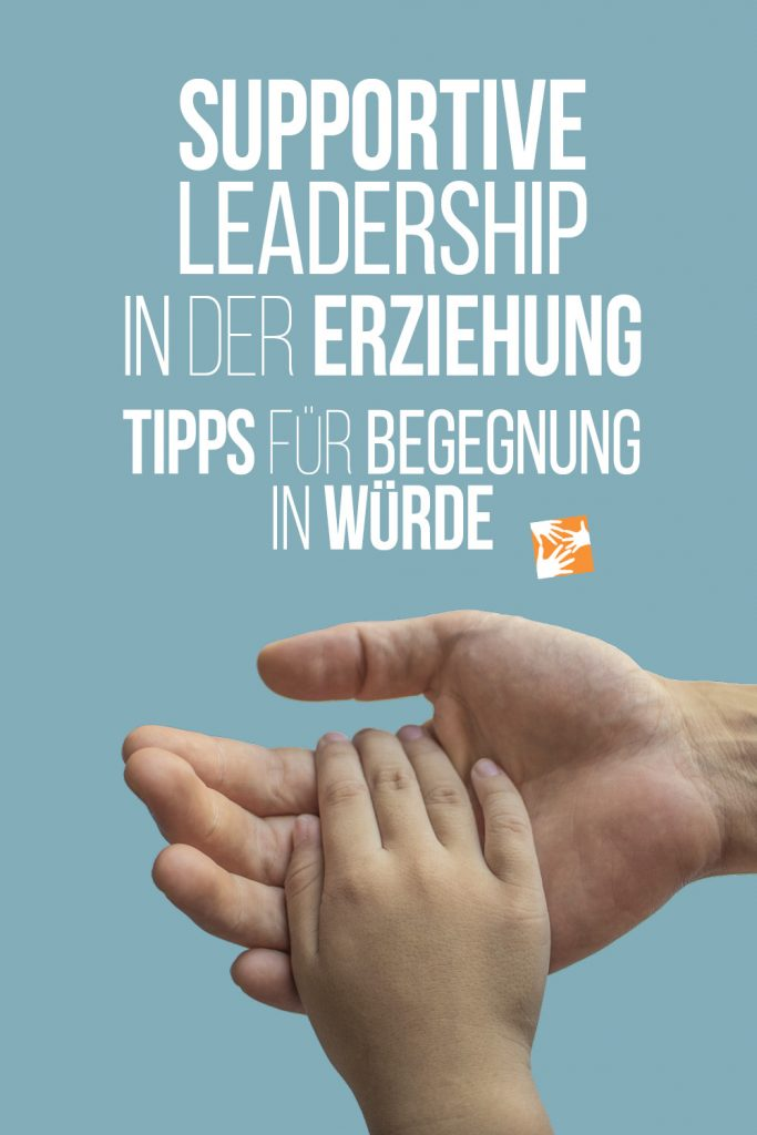 Supportive Leadership in der Erziehung