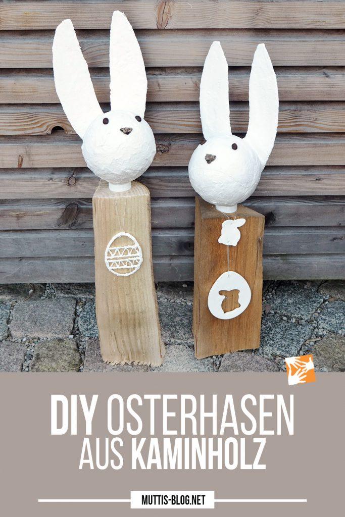 Kaminholz-Osterhasen: DIY Osterdekoration aus Holzscheiten und Gips