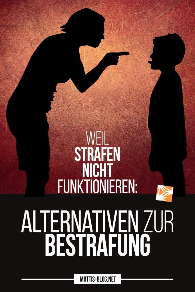 Erziehung: Alternativen zur Bestrafung. Weil Strafen nicht funktionieren