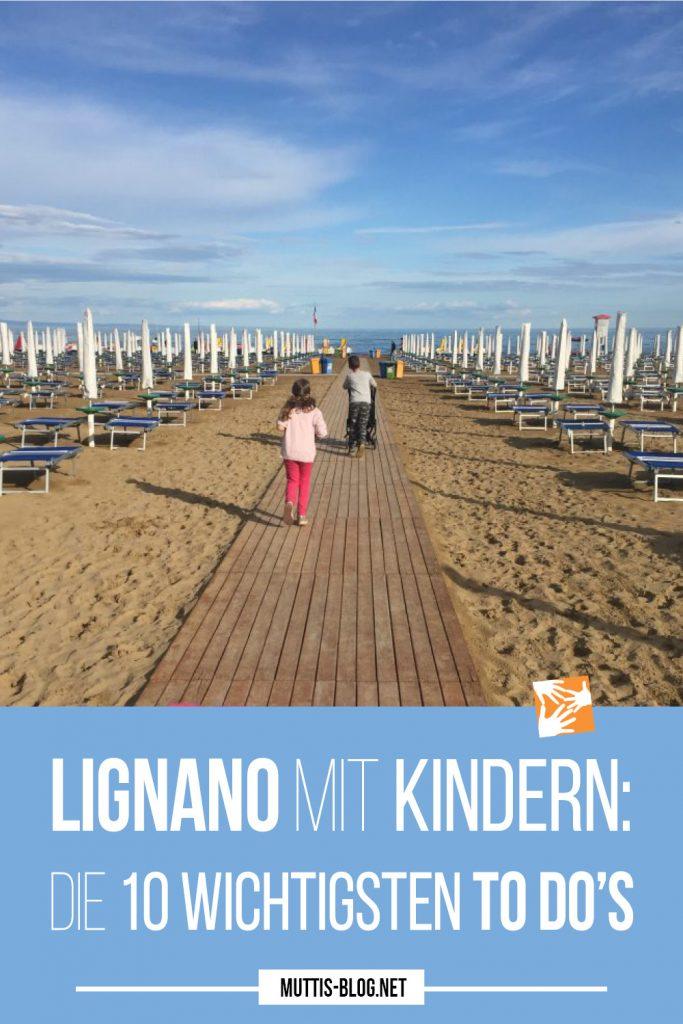 Lignano mit Kind: Die 10 wichtigsten To Dos
