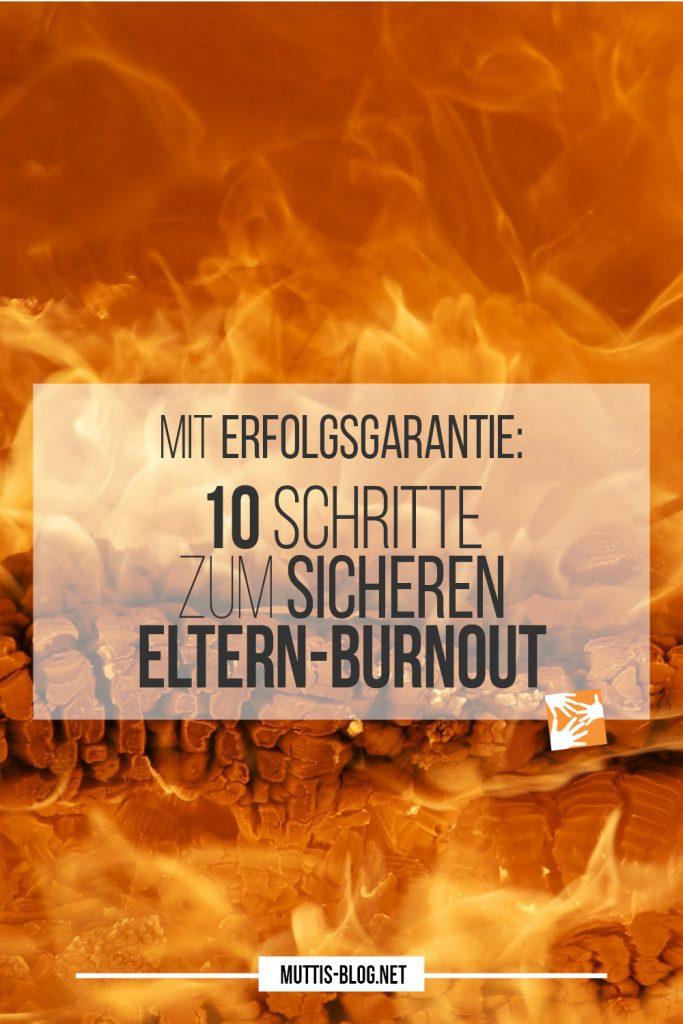 Mit Erfolgsgarantie: 10 Schritte zum sicheren Eltern-Burnout
