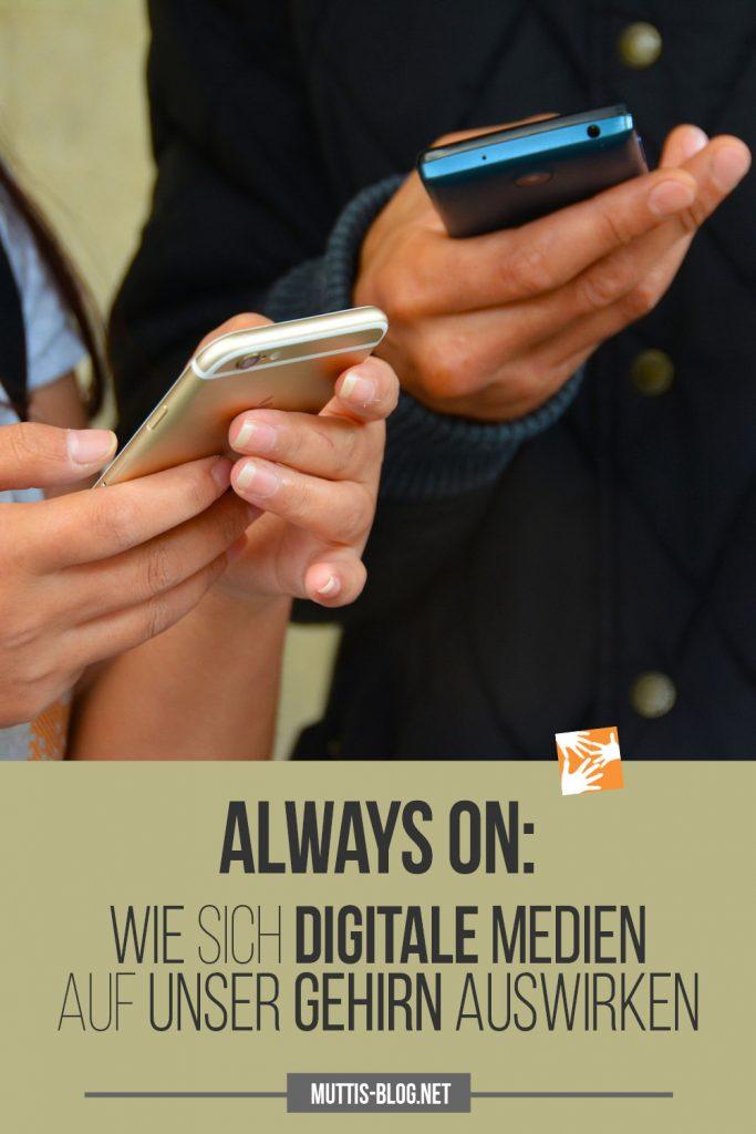 Always on: Wie sich digitale Medien auf unser Gehirn auswirken