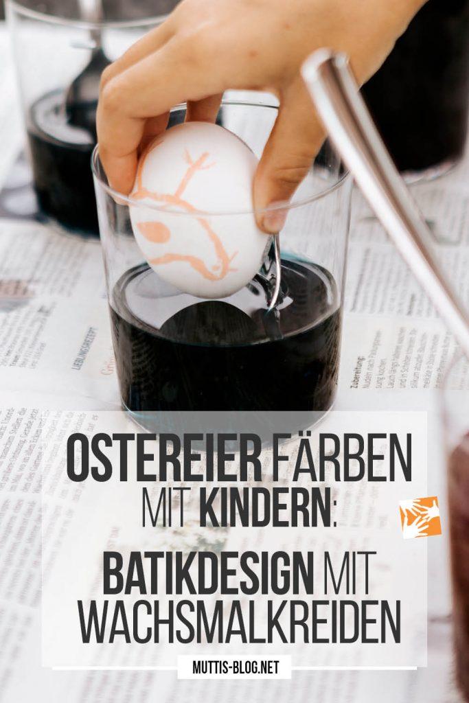 Kreatives Ostereier färben mit Kindern: Batikdesign mit Wachsmalkreiden