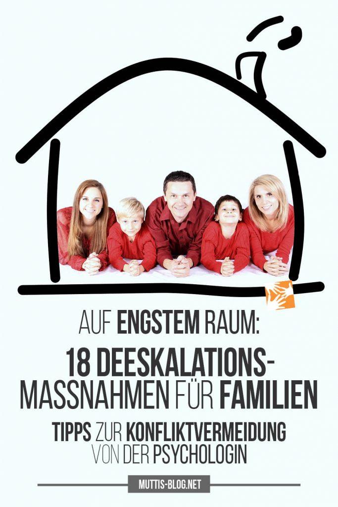 18 Deeskalationsmaßnahmen für Familien: Tipps zur Konfliktvermeidung von der Psychologin