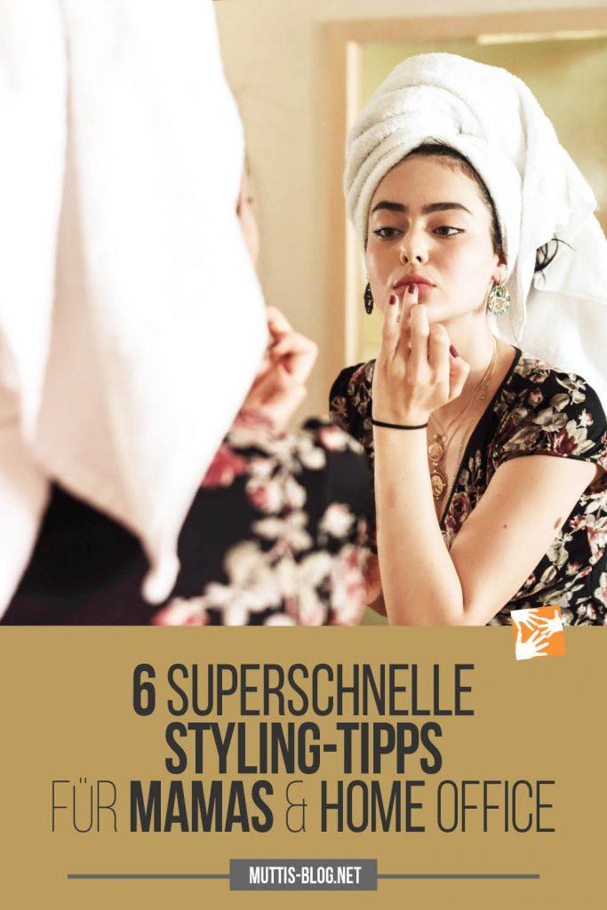 6 superschnelle Styling-Tipps für Mamas & Home Office