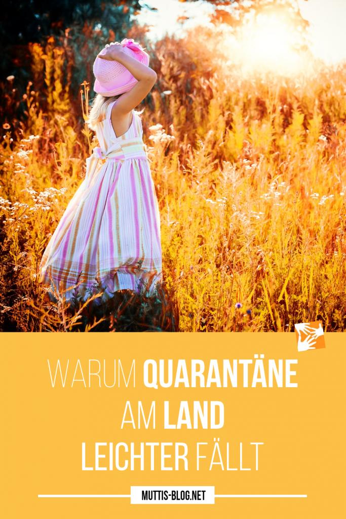 Warum Quarantäne am Land leichter fällt