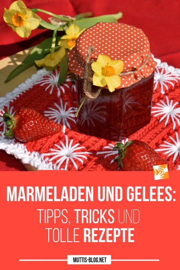 Marmeladen und Gelees: Tipps, Tricks und Rezepte
